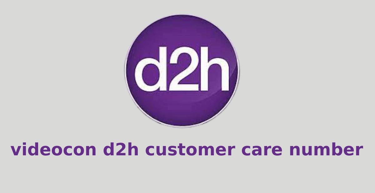 videocon dth customer care number | videocon d2h login