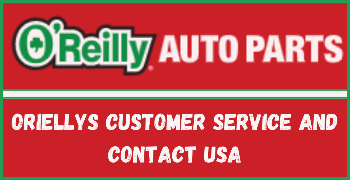 Oriellys Customer Service and Contact USA